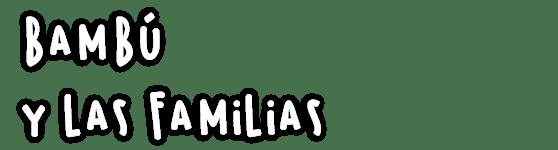 Texto Bambu y las familias